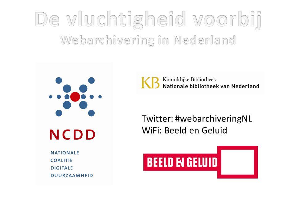 Twitter: #webarchiveringNL WiFi: Beeld en Geluid