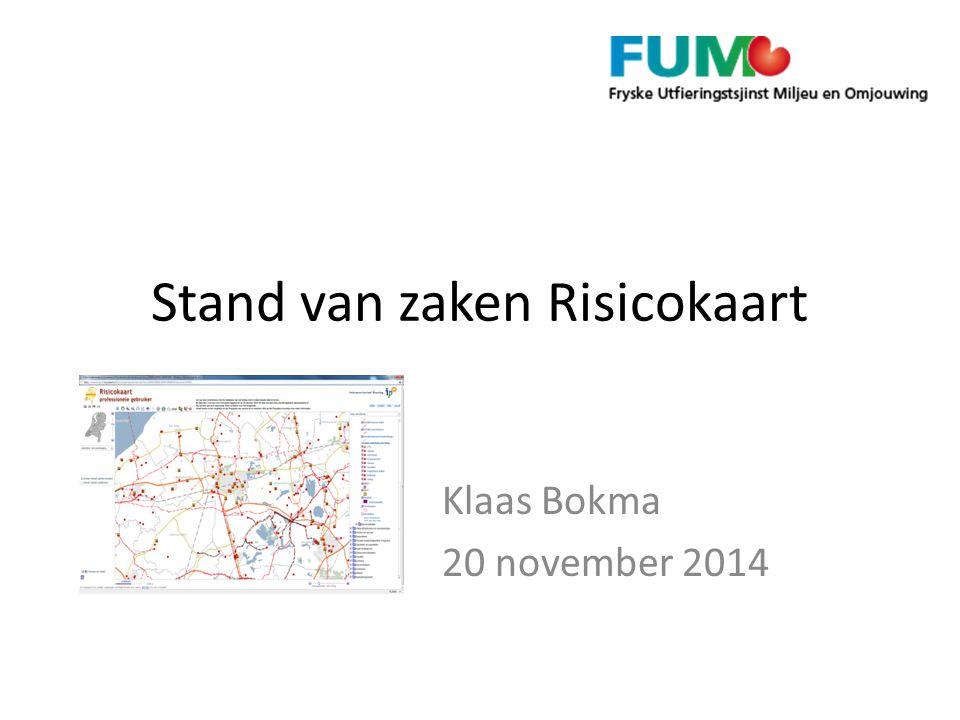 Stand van zaken Risicokaart Klaas Bokma 20 november 2014