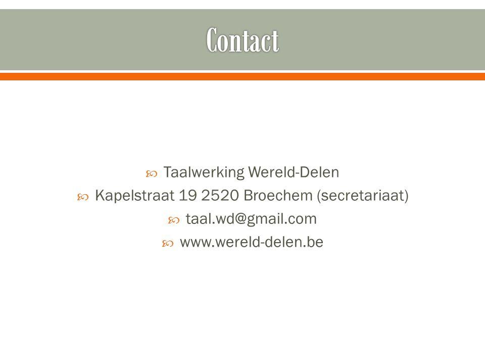  Taalwerking Wereld-Delen  Kapelstraat 19 2520 Broechem (secretariaat)  taal.wd@gmail.com  www.wereld-delen.be