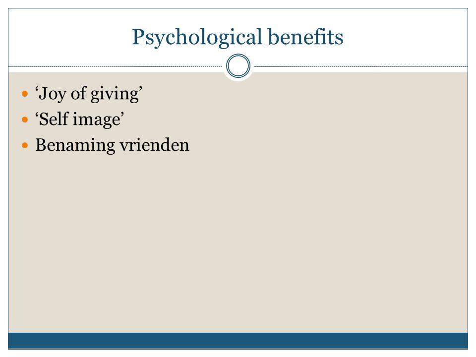 Psychological benefits 'Joy of giving' 'Self image' Benaming vrienden