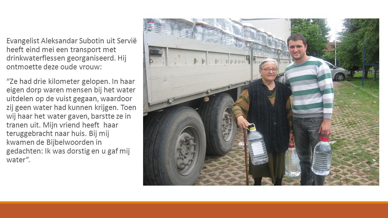Voorbede gevraagd voor: - Voorganger Aleksandar Subotin in Servië - Voorganger Tomislav Dobutovic in Bosnië Zij zijn verantwoordelijk voor de hulpverlening via Hulp Oost-Europa.