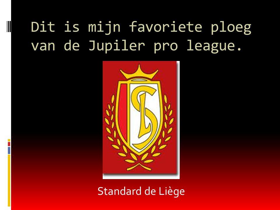 Dit is mijn favoriete ploeg van de Jupiler pro league. Standard de Liège