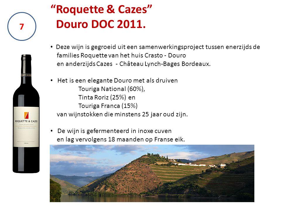 7 Roquette & Cazes Douro DOC 2011.