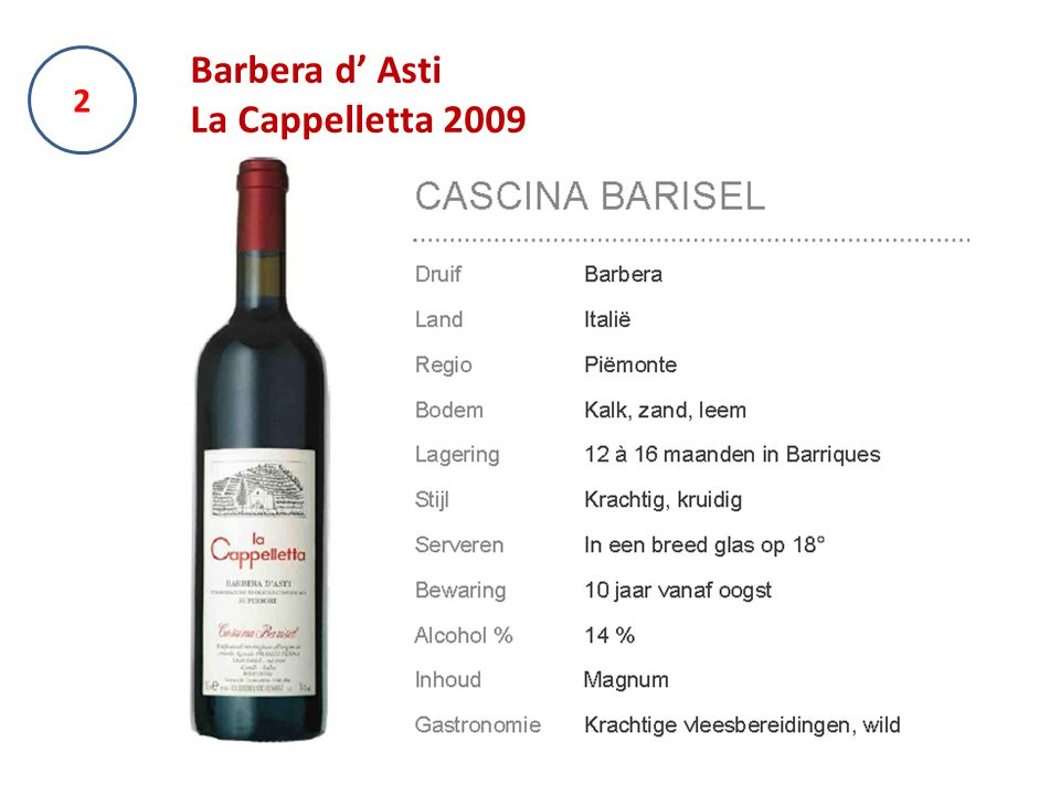 2 Barbera d' Asti La Cappelletta 2009