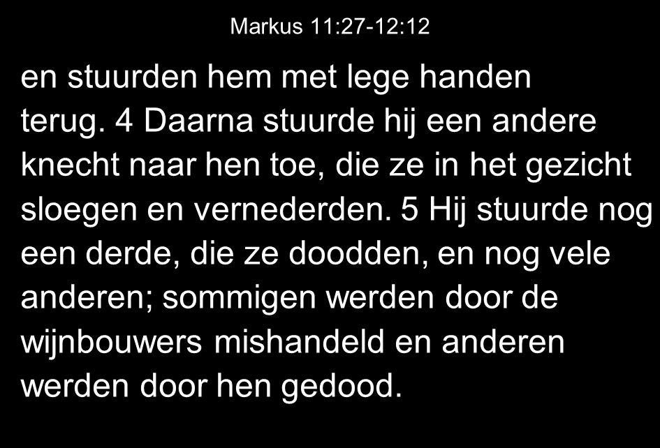 Markus 11:27-12:12 en stuurden hem met lege handen terug.