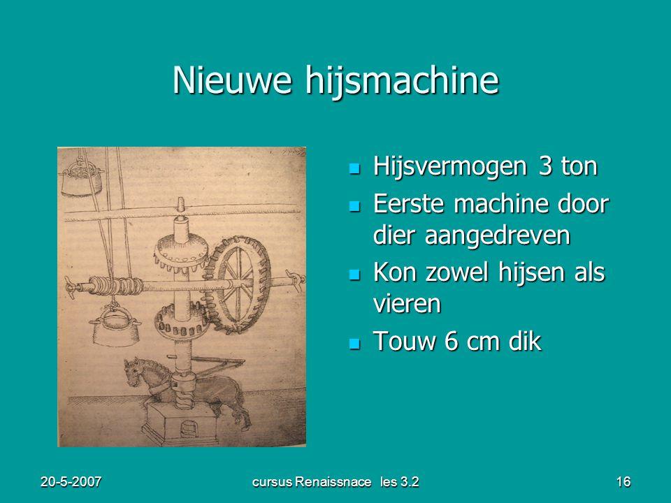 20-5-2007cursus Renaissnace les 3.216 Nieuwe hijsmachine Hijsvermogen 3 ton Hijsvermogen 3 ton Eerste machine door dier aangedreven Eerste machine doo