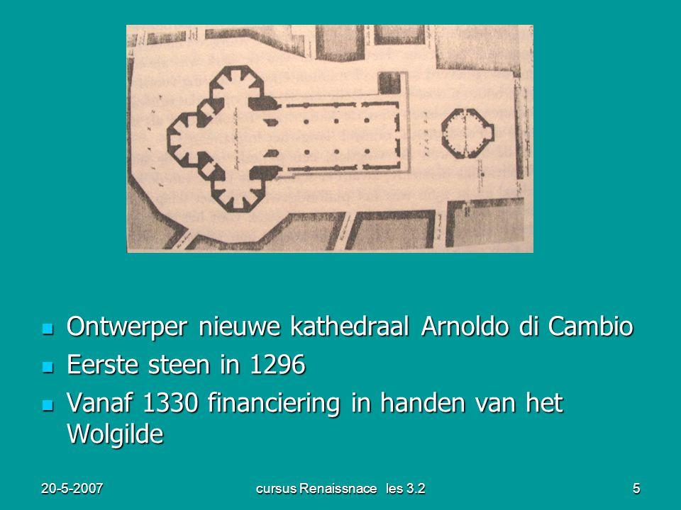 20-5-2007cursus Renaissnace les 3.25 Ontwerper nieuwe kathedraal Arnoldo di Cambio Ontwerper nieuwe kathedraal Arnoldo di Cambio Eerste steen in 1296