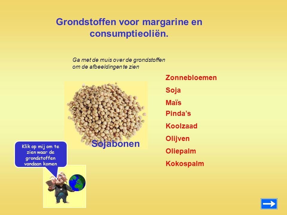 Grondstoffen voor margarine en consumptieoliën. Zonnebloemen Maïs Pinda's Koolzaad Olijven Oliepalm Kokospalm Soja Sojabonen Ga met de muis over de gr