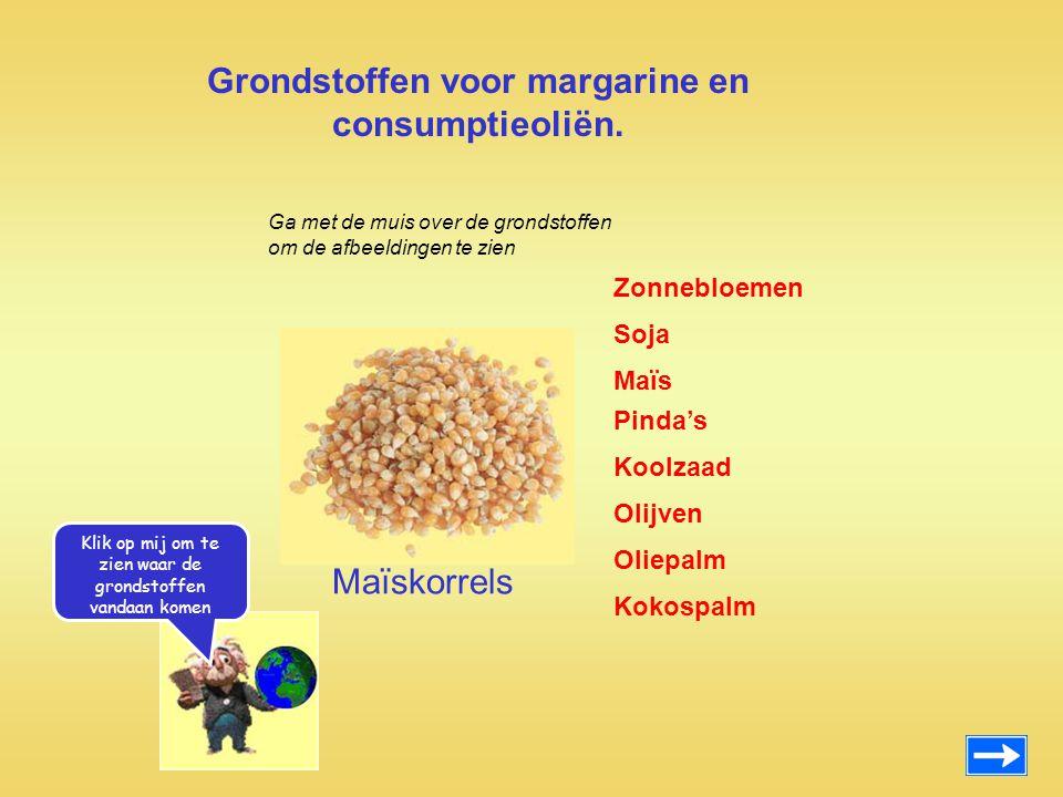 Grondstoffen voor margarine en consumptieoliën. Zonnebloemen Maïs Pinda's Koolzaad Olijven Oliepalm Kokospalm Soja Maïskorrels Ga met de muis over de