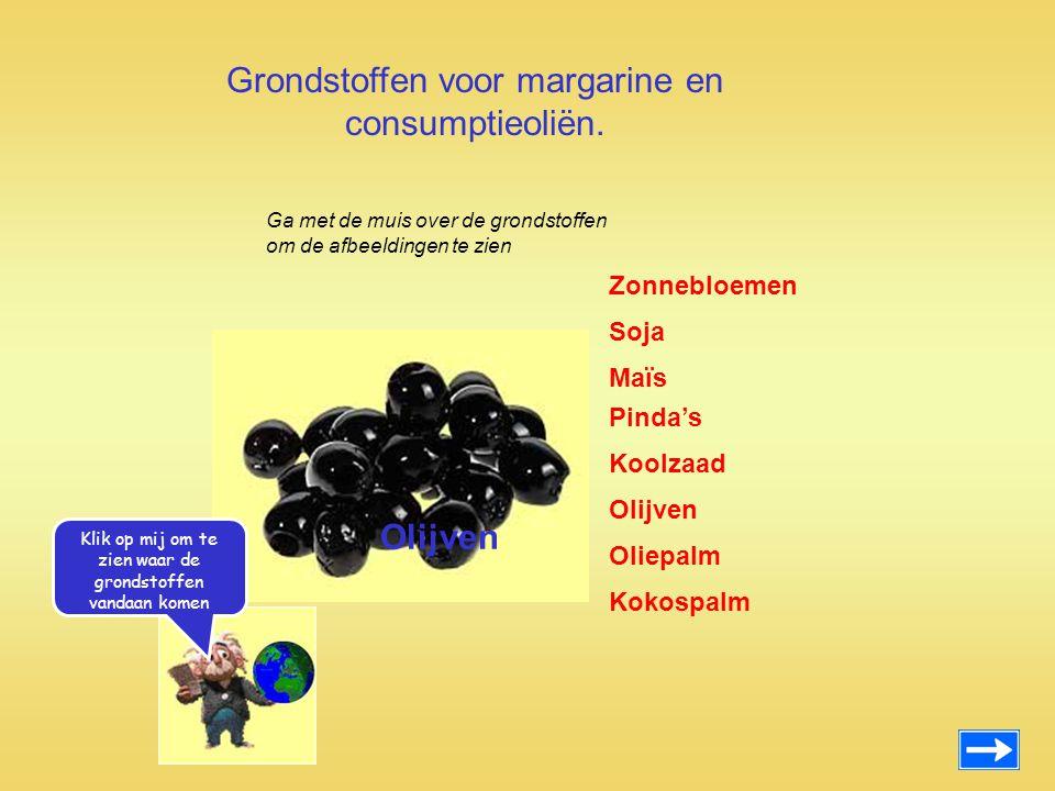 Grondstoffen voor margarine en consumptieoliën. Zonnebloemen Maïs Pinda's Koolzaad Olijven Oliepalm Kokospalm Soja Olijven Ga met de muis over de gron