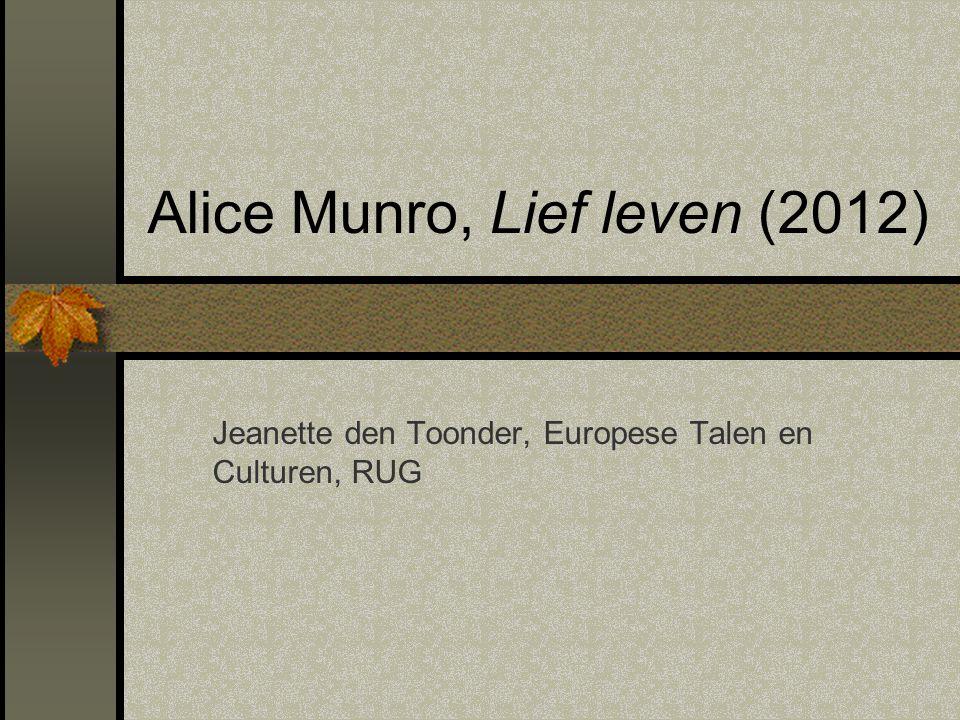 Alice Munro, Lief leven (2012) Jeanette den Toonder, Europese Talen en Culturen, RUG