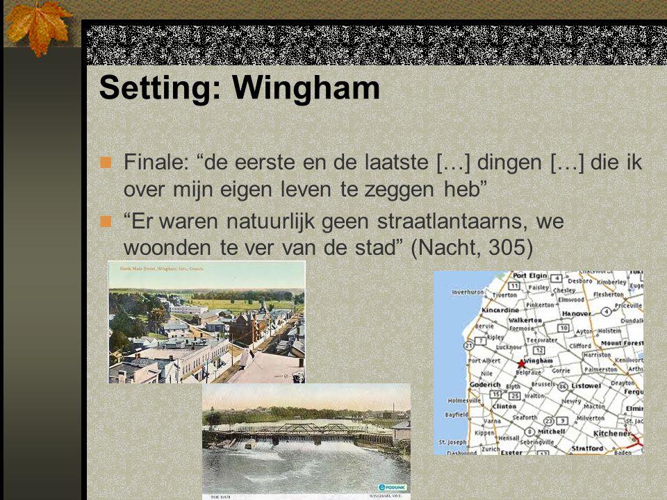 Setting: Wingham Finale: de eerste en de laatste […] dingen […] die ik over mijn eigen leven te zeggen heb Er waren natuurlijk geen straatlantaarns, we woonden te ver van de stad (Nacht, 305)