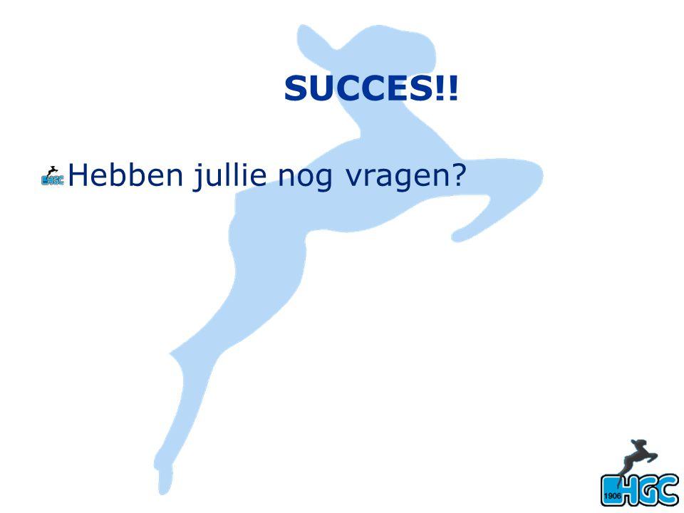 SUCCES!! Hebben jullie nog vragen?