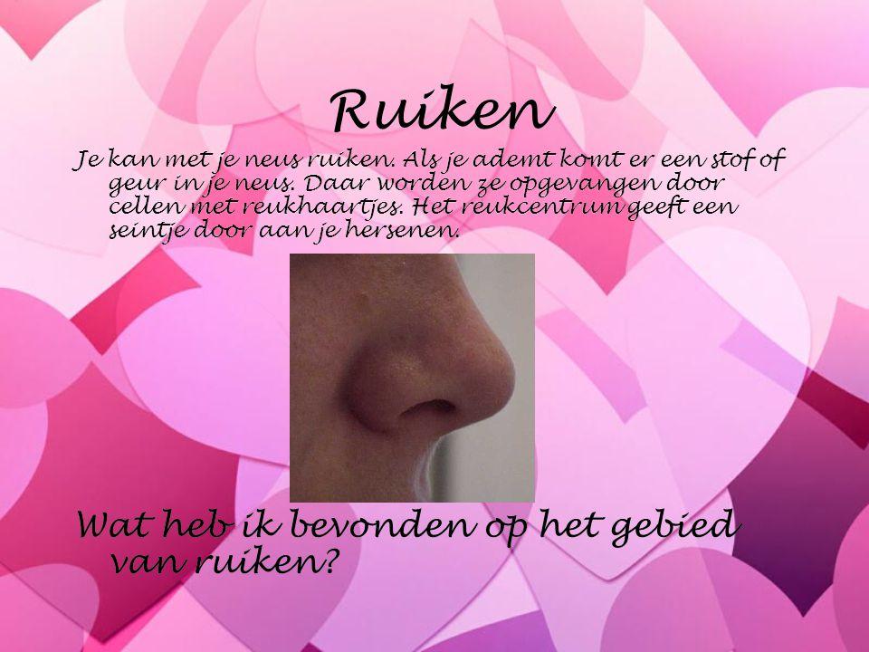 Ruiken Je kan met je neus ruiken. Als je ademt komt er een stof of geur in je neus. Daar worden ze opgevangen door cellen met reukhaartjes. Het reukce