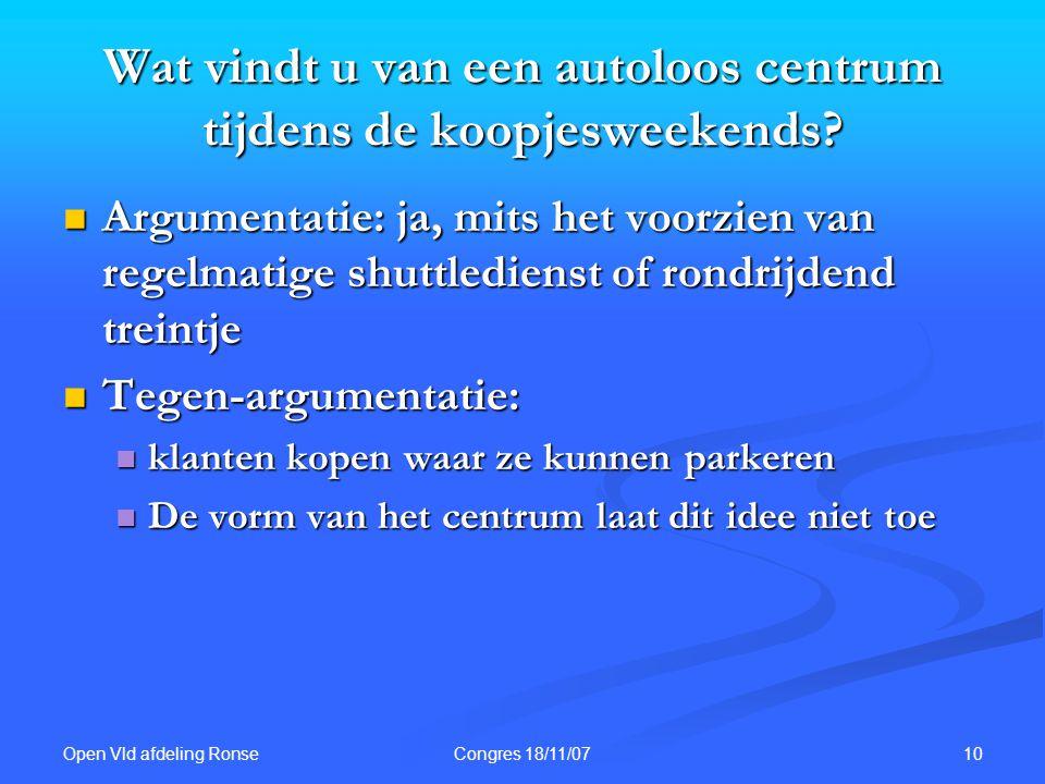 Open Vld afdeling Ronse 10Congres 18/11/07 Wat vindt u van een autoloos centrum tijdens de koopjesweekends.