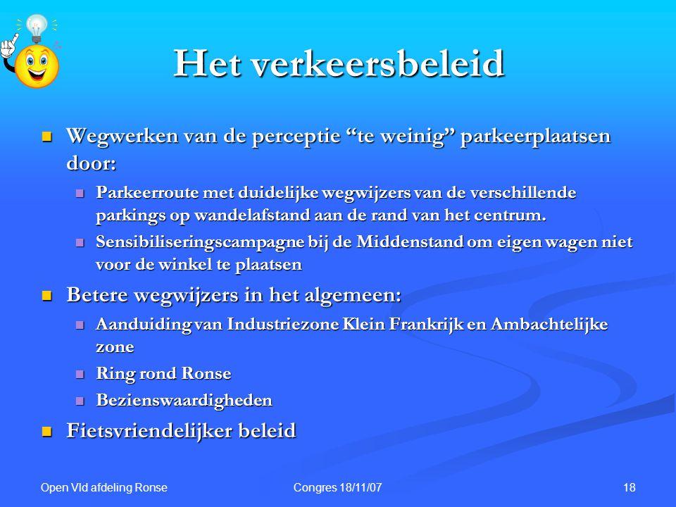 """Open Vld afdeling Ronse 18Congres 18/11/07 Het verkeersbeleid Wegwerken van de perceptie """"te weinig"""" parkeerplaatsen door: Wegwerken van de perceptie"""