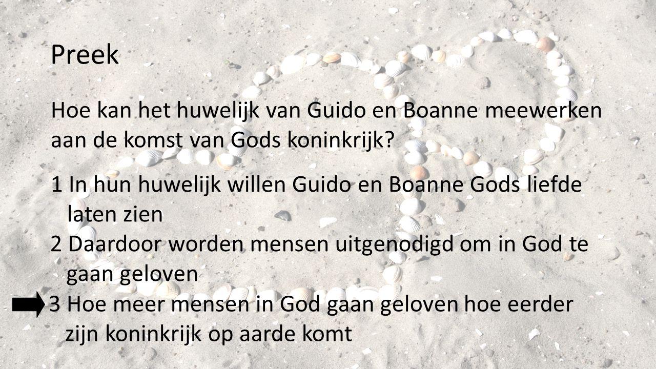 Preek Hoe kan het huwelijk van Guido en Boanne meewerken aan de komst van Gods koninkrijk.