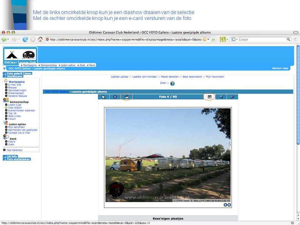 Met de links omcirkelde knop kun je een diashow draaien van de selectie Met de rechter omcirkelde knop kun je een e-card versturen van de foto