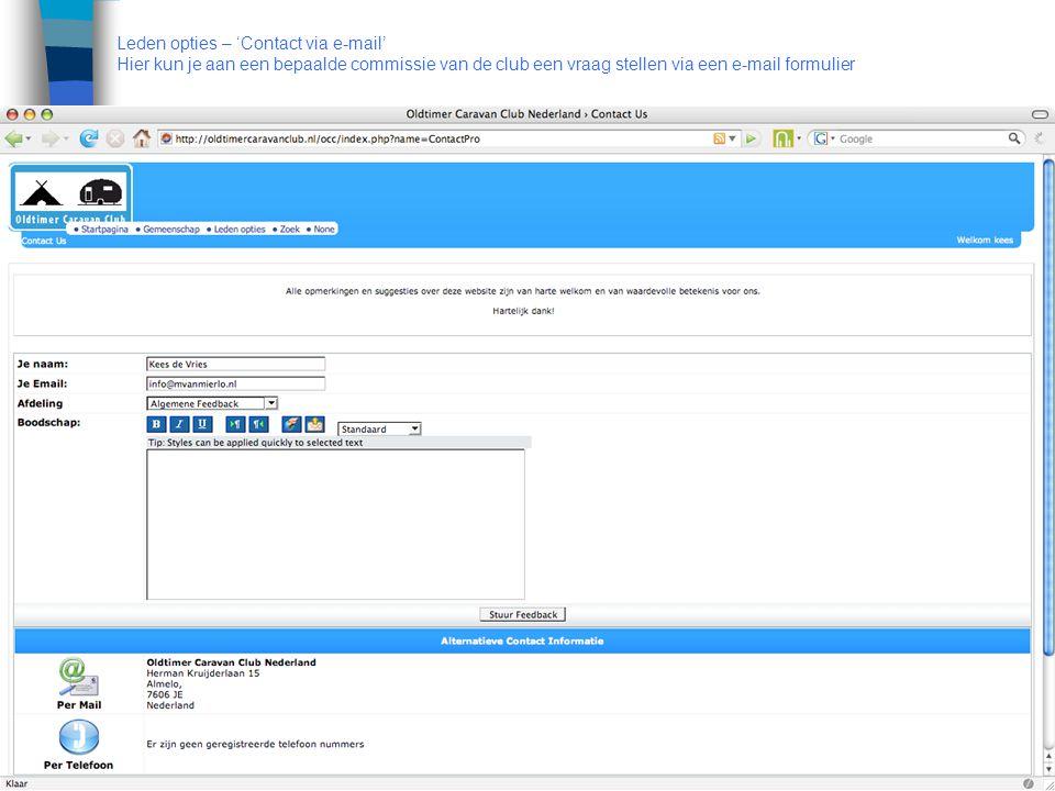 Leden opties – 'Contact via e-mail' Hier kun je aan een bepaalde commissie van de club een vraag stellen via een e-mail formulier