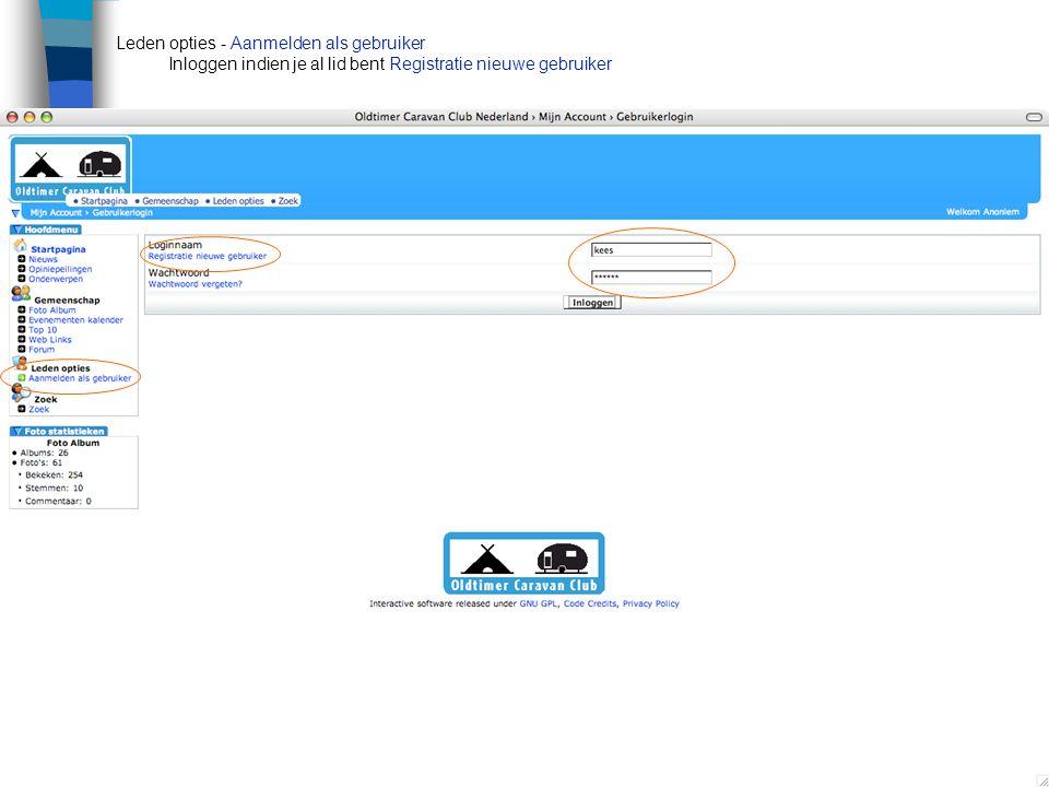 Leden opties - Aanmelden als gebruiker Inloggen indien je al lid bent Registratie nieuwe gebruiker