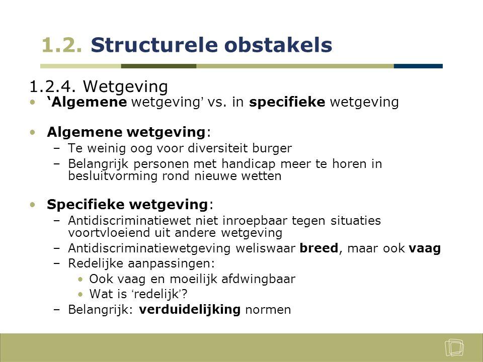 1.2. Structurele obstakels 1.2.4. Wetgeving 'Algemene wetgeving' vs.