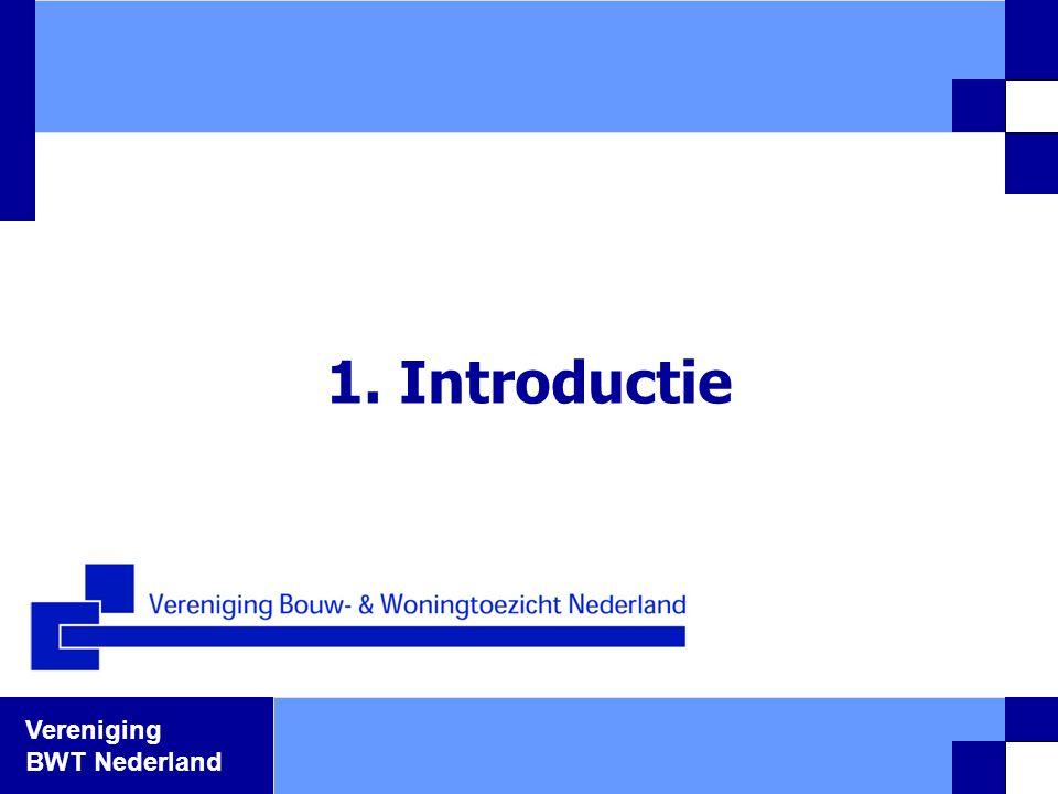 Vereniging BWT Nederland 1. Introductie