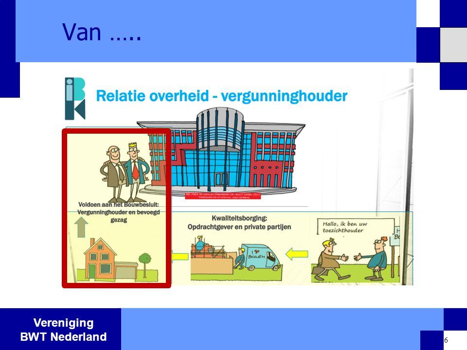 Vereniging BWT Nederland 6 Van …..
