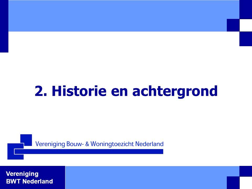 Vereniging BWT Nederland 2. Historie en achtergrond