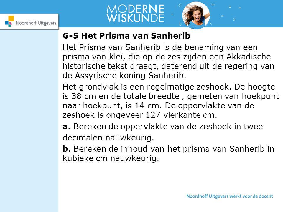 G-5 Het Prisma van Sanherib Het Prisma van Sanherib is de benaming van een prisma van klei, die op de zes zijden een Akkadische historische tekst draa