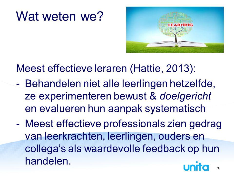 Wat weten we? Meest effectieve leraren (Hattie, 2013): -Behandelen niet alle leerlingen hetzelfde, ze experimenteren bewust & doelgericht en evalueren