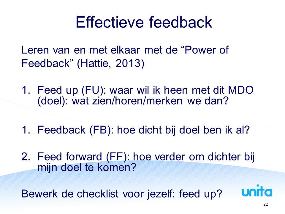 """Effectieve feedback Leren van en met elkaar met de """"Power of Feedback"""" (Hattie, 2013) 1.Feed up (FU): waar wil ik heen met dit MDO (doel): wat zien/ho"""