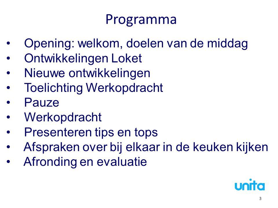 Programma Opening: welkom, doelen van de middag Ontwikkelingen Loket Nieuwe ontwikkelingen Toelichting Werkopdracht Pauze Werkopdracht Presenteren tip