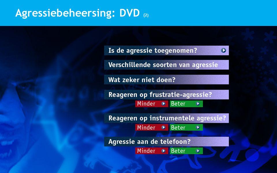 11 Agressiebeheersing: DVD (2)  DVD