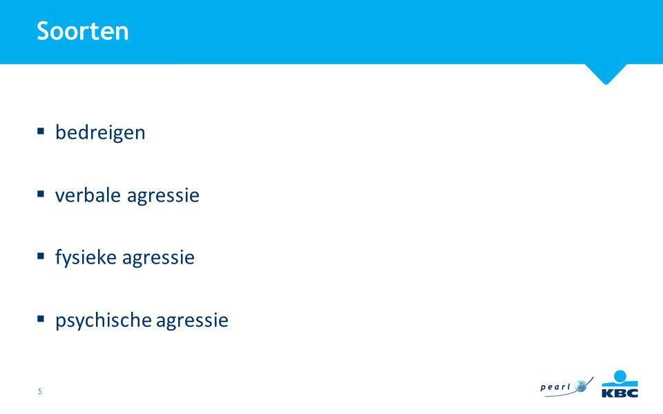 5 Soorten  bedreigen  verbale agressie  fysieke agressie  psychische agressie