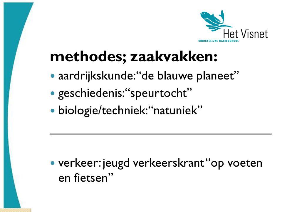 """methodes; zaakvakken: aardrijkskunde: """"de blauwe planeet"""" geschiedenis: """"speurtocht"""" biologie/techniek: """"natuniek"""" ________________________________ ve"""