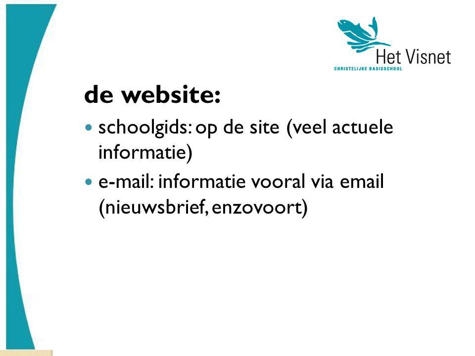 de website: schoolgids: op de site (veel actuele informatie) e-mail: informatie vooral via email (nieuwsbrief, enzovoort)