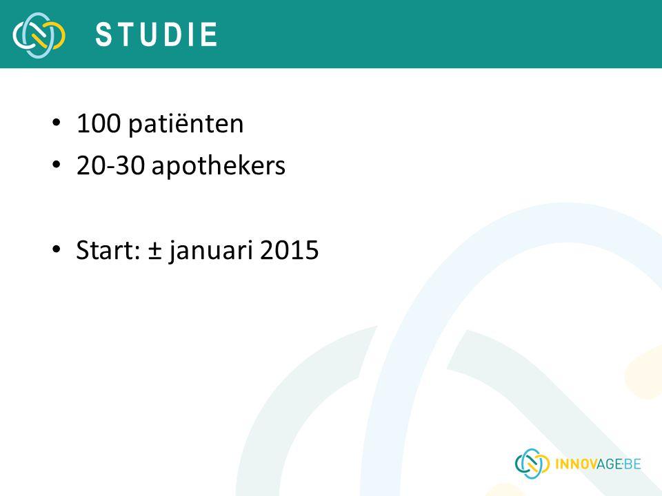 100 patiënten 20-30 apothekers Start: ± januari 2015 STUDIE