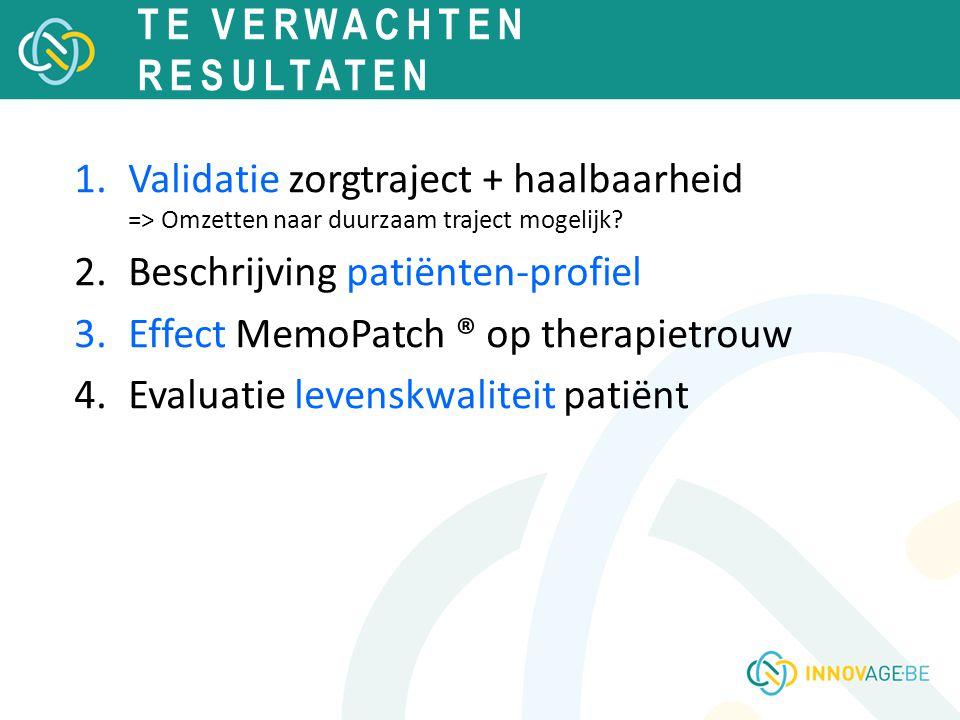 1.Validatie zorgtraject + haalbaarheid => Omzetten naar duurzaam traject mogelijk? 2.Beschrijving patiënten-profiel 3.Effect MemoPatch ® op therapietr