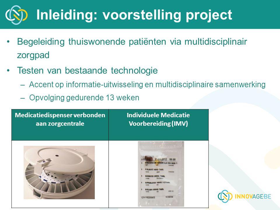 Begeleiding thuiswonende patiënten via multidisciplinair zorgpad Testen van bestaande technologie –Accent op informatie-uitwisseling en multidisciplin