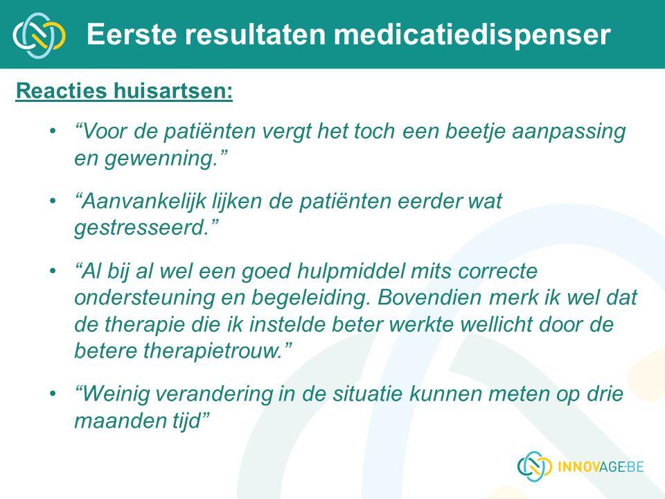 """Eerste resultaten medicatiedispenser Reacties huisartsen: """"Voor de patiënten vergt het toch een beetje aanpassing en gewenning."""" """"Aanvankelijk lijken"""