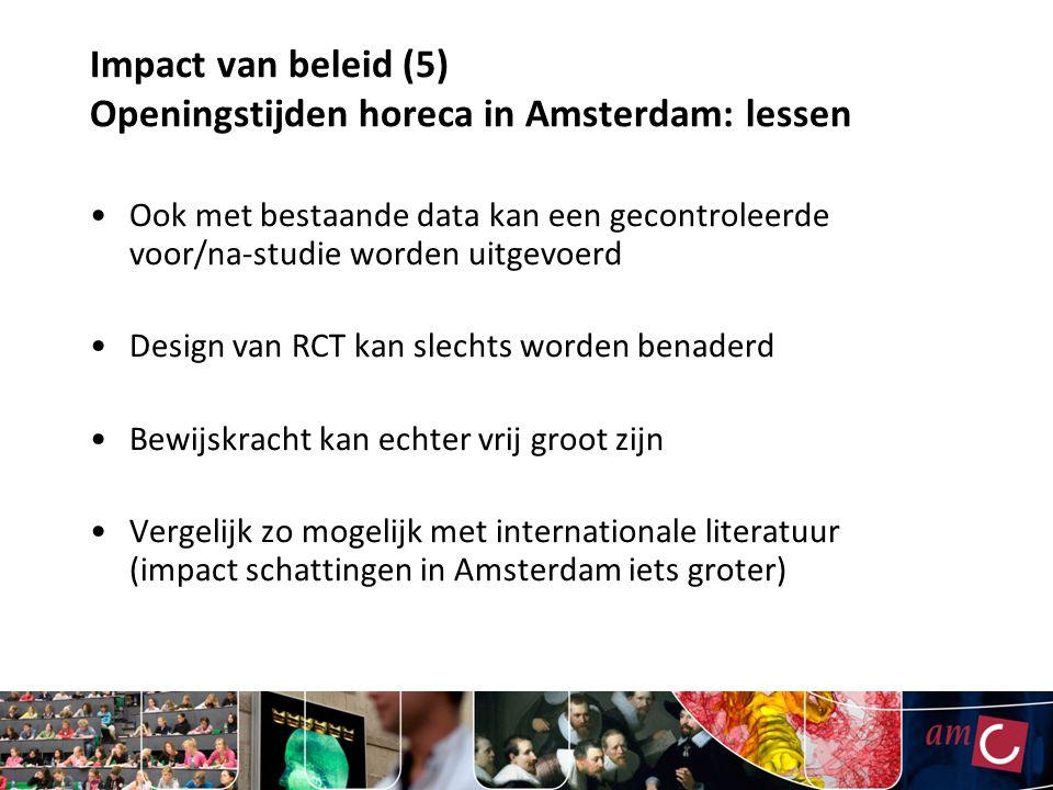 Impact van beleid (5) Openingstijden horeca in Amsterdam: lessen Ook met bestaande data kan een gecontroleerde voor/na-studie worden uitgevoerd Design