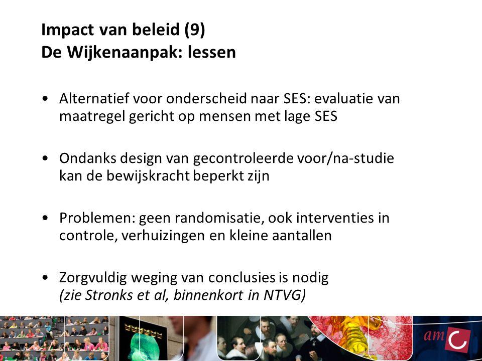 Impact van beleid (9) De Wijkenaanpak: lessen Alternatief voor onderscheid naar SES: evaluatie van maatregel gericht op mensen met lage SES Ondanks de