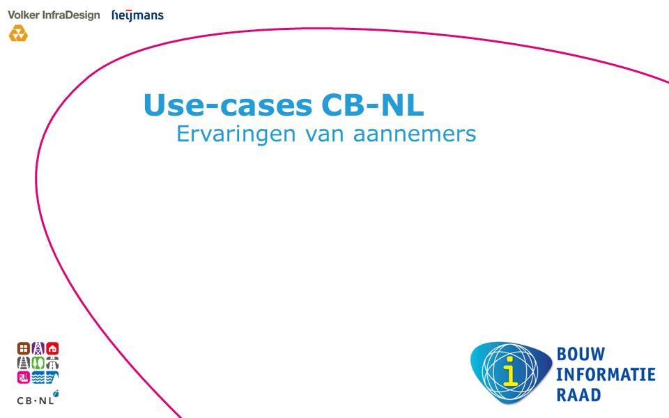 Use-cases CB-NL Ervaringen van aannemers