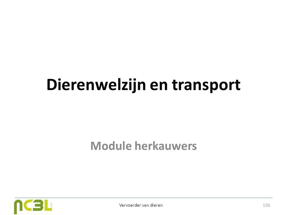 Dierenwelzijn en transport Module herkauwers Vervoerder van dieren 136