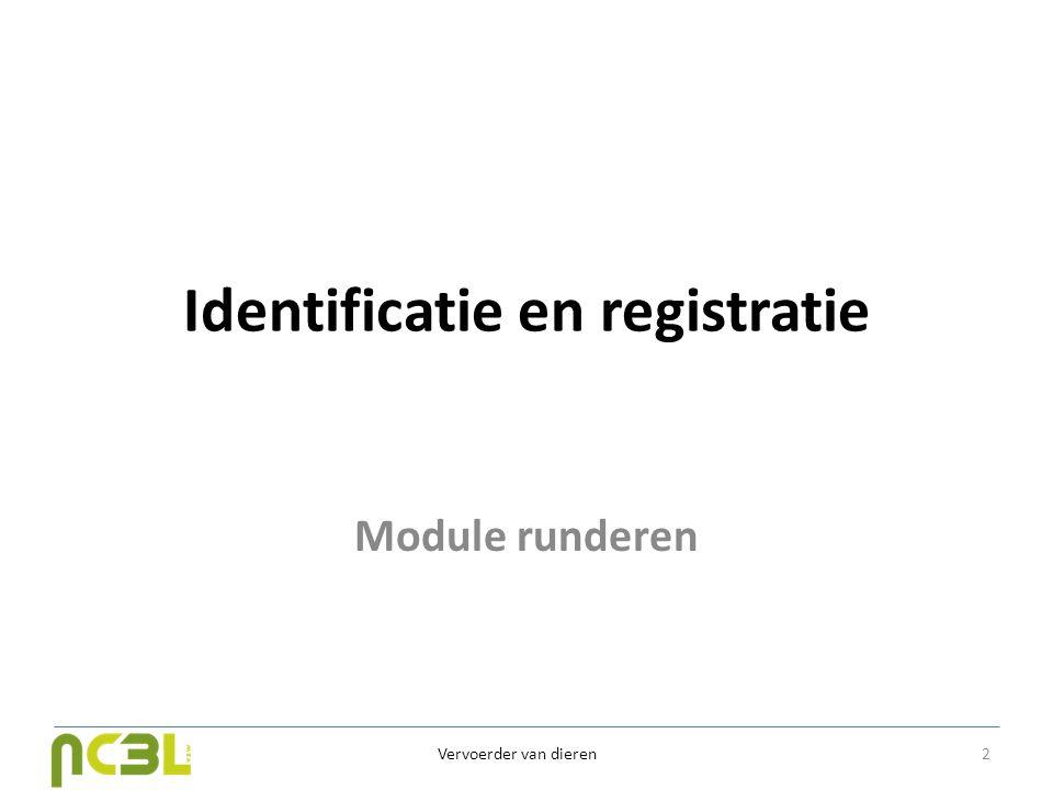 Identificatie en registratie Module runderen Vervoerder van dieren 2