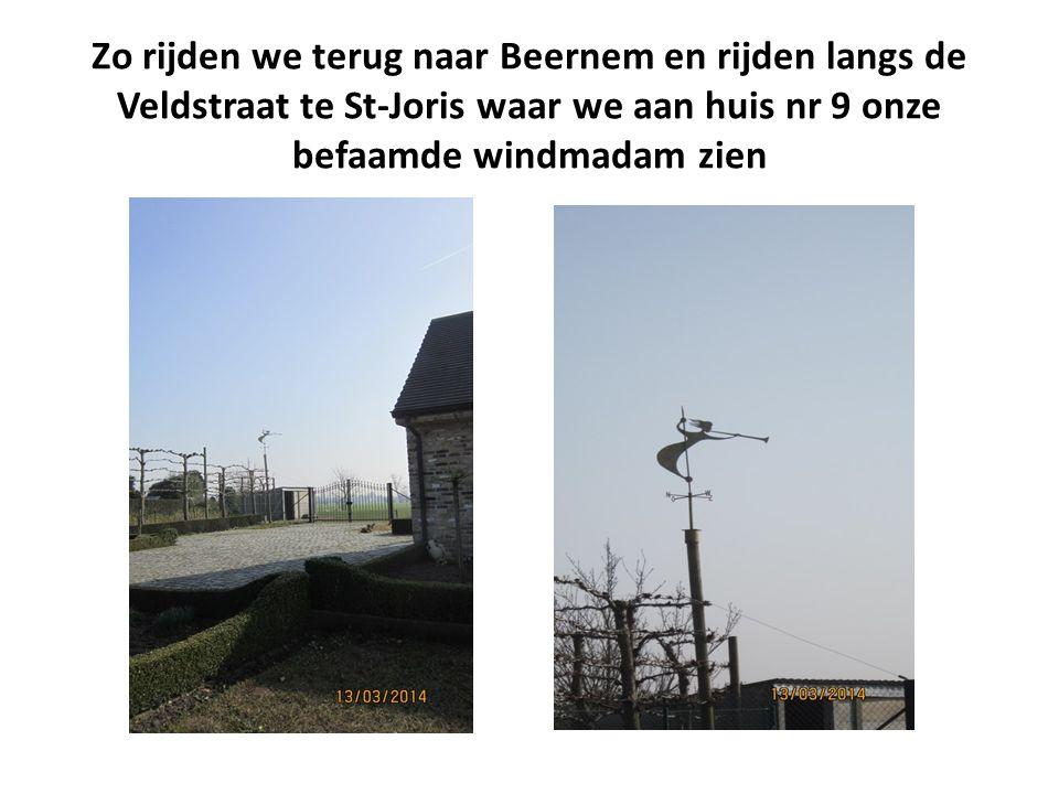 Zo rijden we terug naar Beernem en rijden langs de Veldstraat te St-Joris waar we aan huis nr 9 onze befaamde windmadam zien