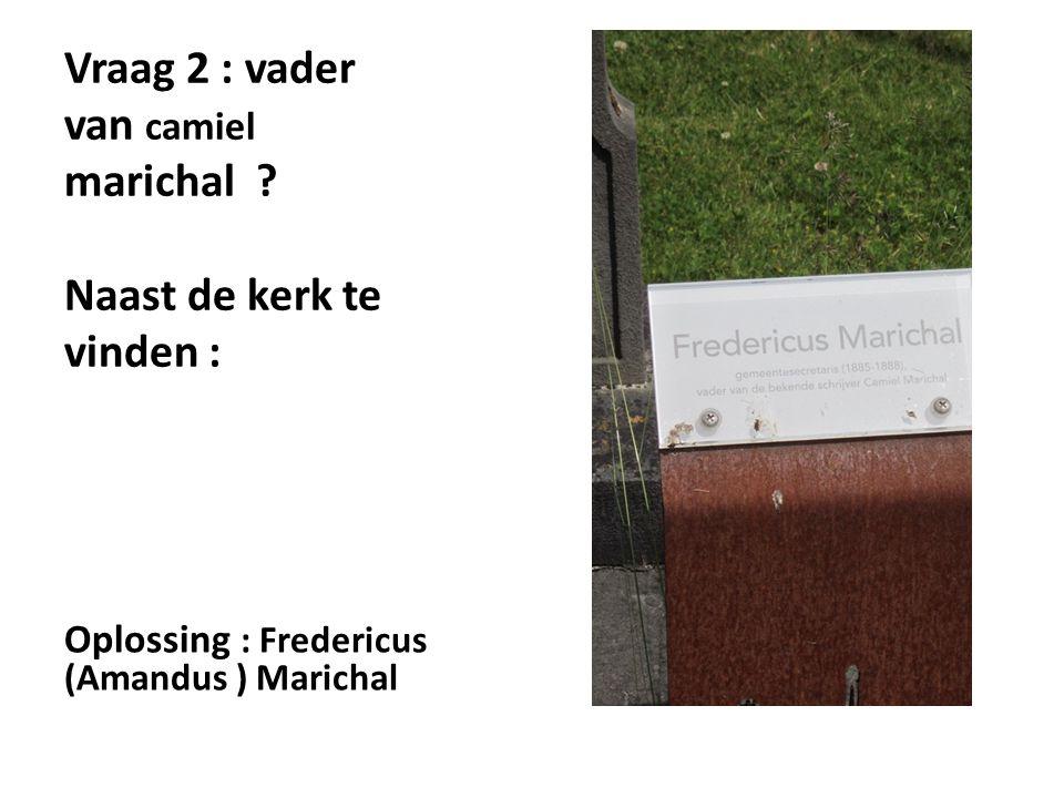 Vraag 2 : vader van camiel marichal .