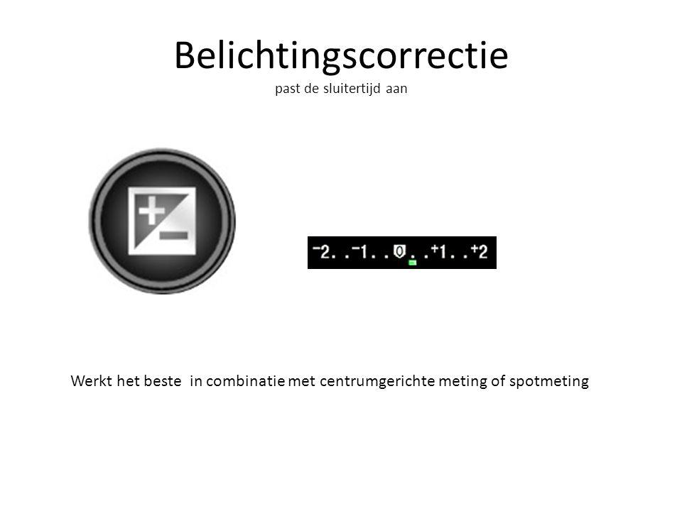 Belichtingscorrectie past de sluitertijd aan Werkt het beste in combinatie met centrumgerichte meting of spotmeting