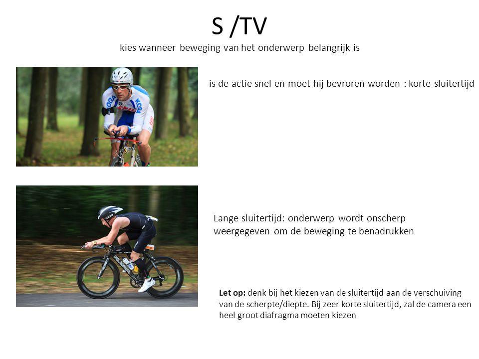 S /TV kies wanneer beweging van het onderwerp belangrijk is is de actie snel en moet hij bevroren worden : korte sluitertijd Lange sluitertijd: onderw