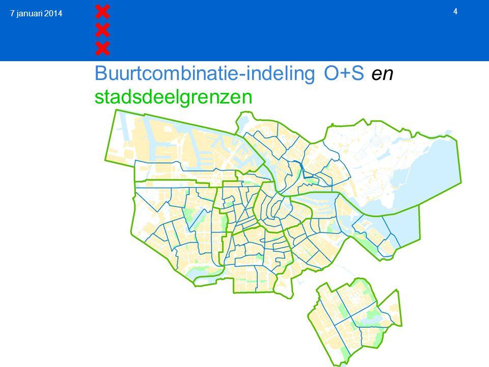 4 Buurtcombinatie-indeling O+S en stadsdeelgrenzen